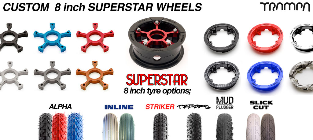 CUSTOM 8 inch SUPERSTAR WHEEL - BUILD YOUR OWN CUSTOM MADE 8 inch wheel