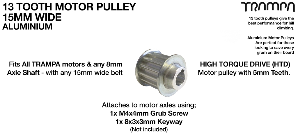 13 Tooth x 15mm wide Motor Pulley Fits 8mm Motor Axles