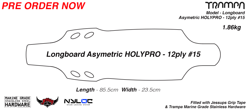 Asymmetric HOLYPRO TRAMPA Longboard Deck - Drilled Edged Sanded with fitted Grip Tape & Bolt Kit 12ply FIRM
