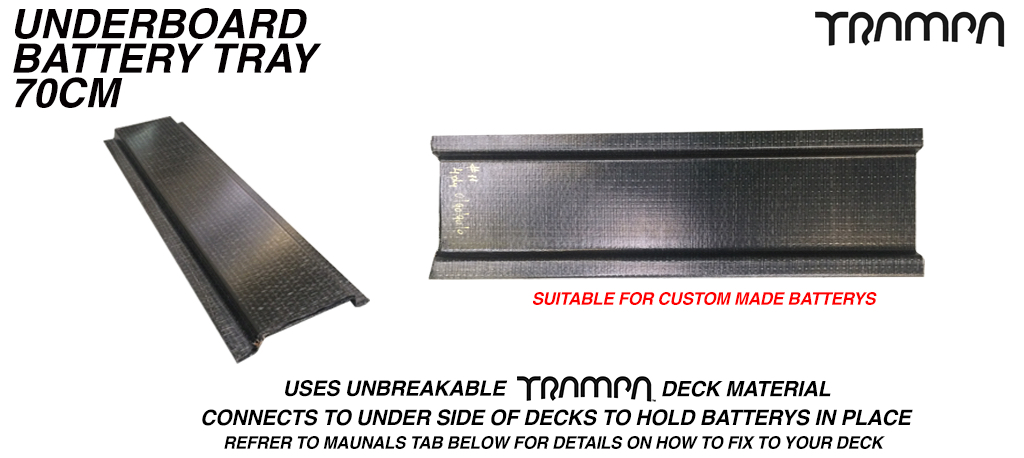 Underboard TRAMPA deck material Battery Tray - 70cm