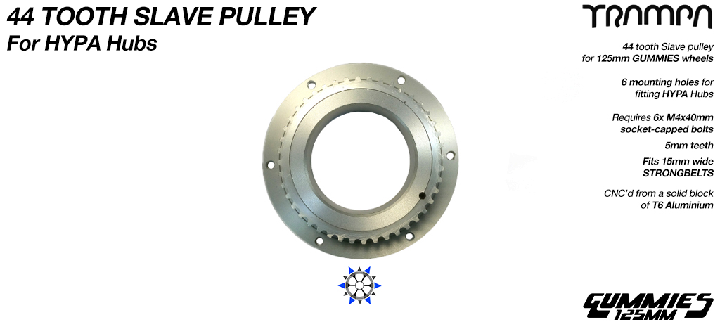 44 Tooth Slave Pulley - Fits HYPA Wheels with Gummies Tyres