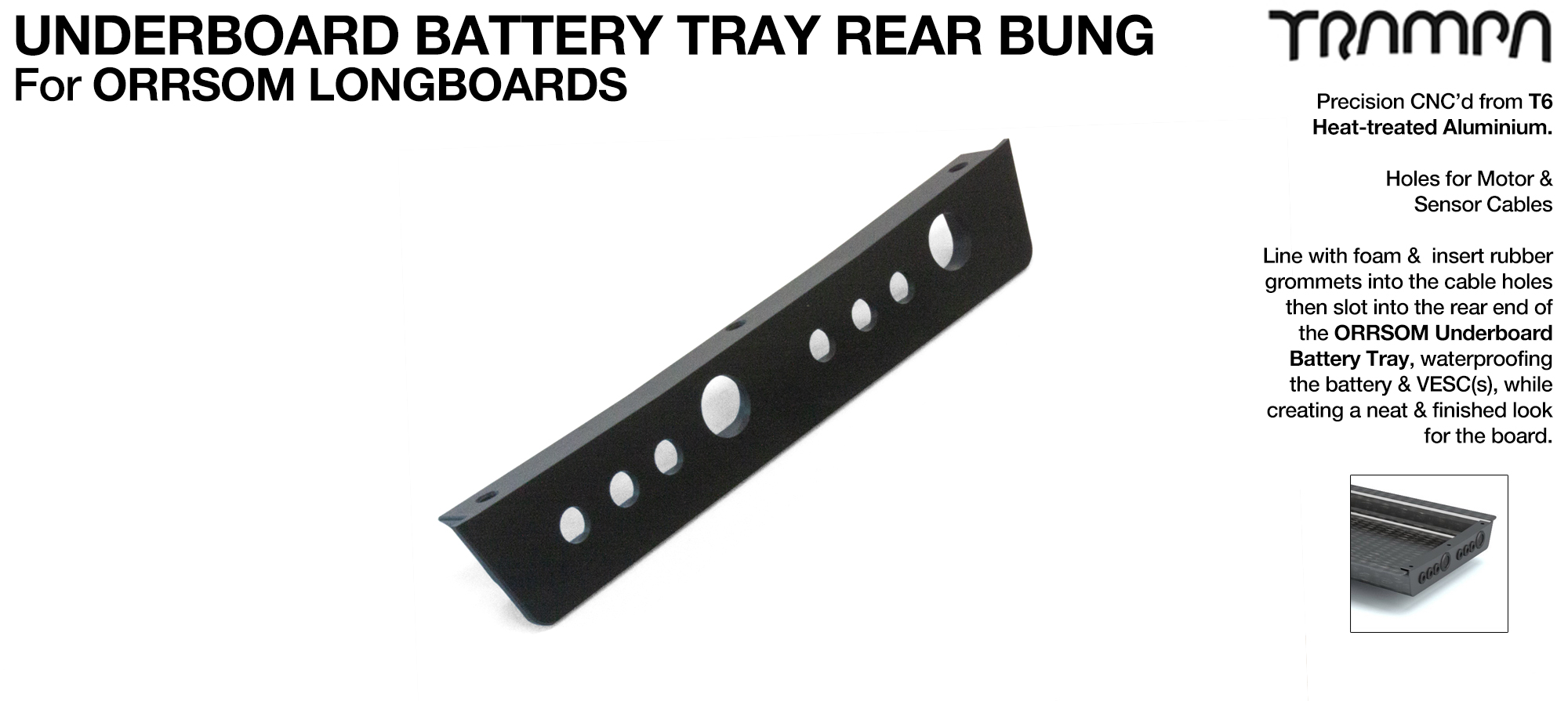 Underboard Battery Tray Rear end T6 Bung