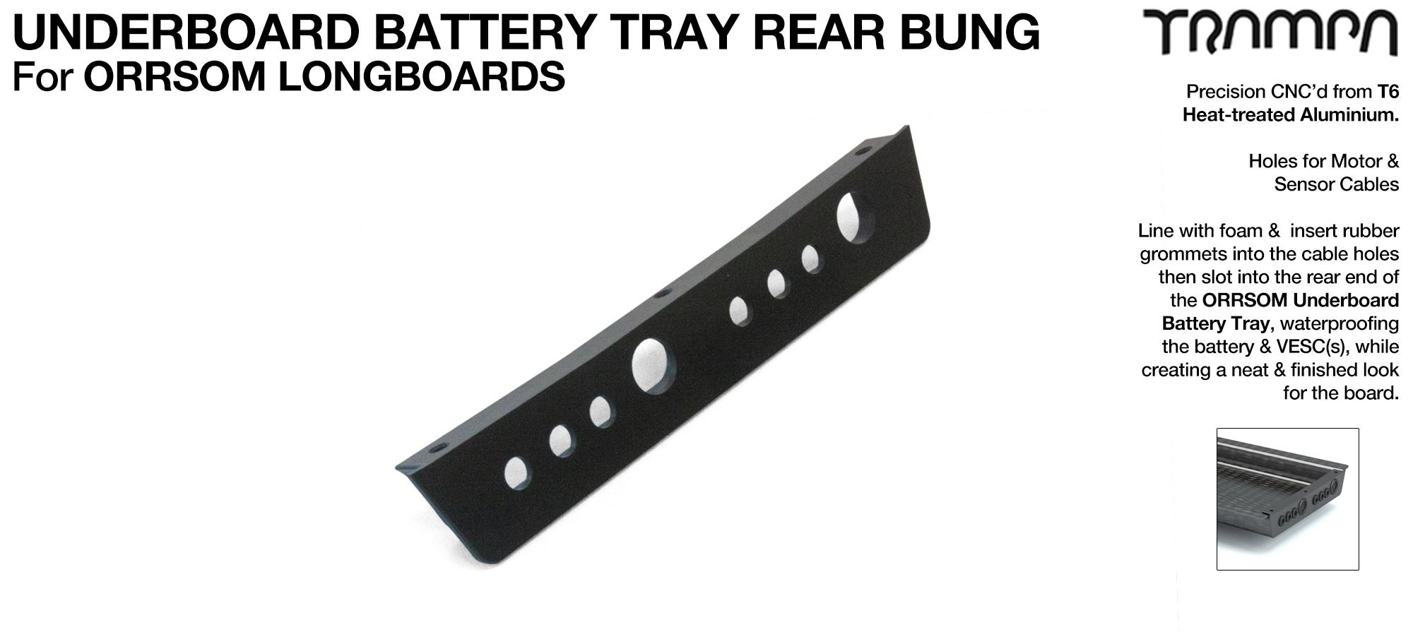 Underboard Battery Tray Rear end T6 Bung