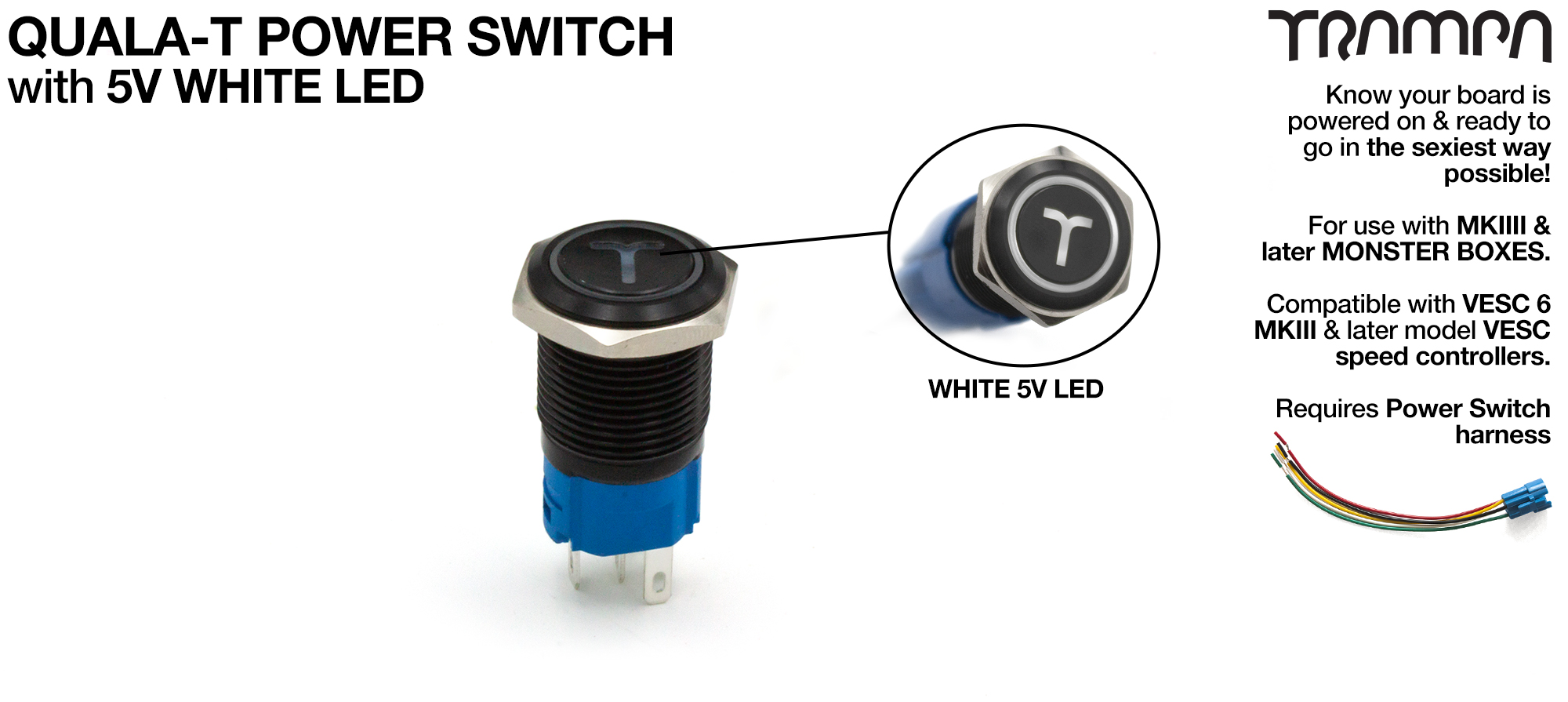 TRAMPA Switch with 5V WHITE LED QUALA-T logo & 16mm Stainless Steel Fixing Nut