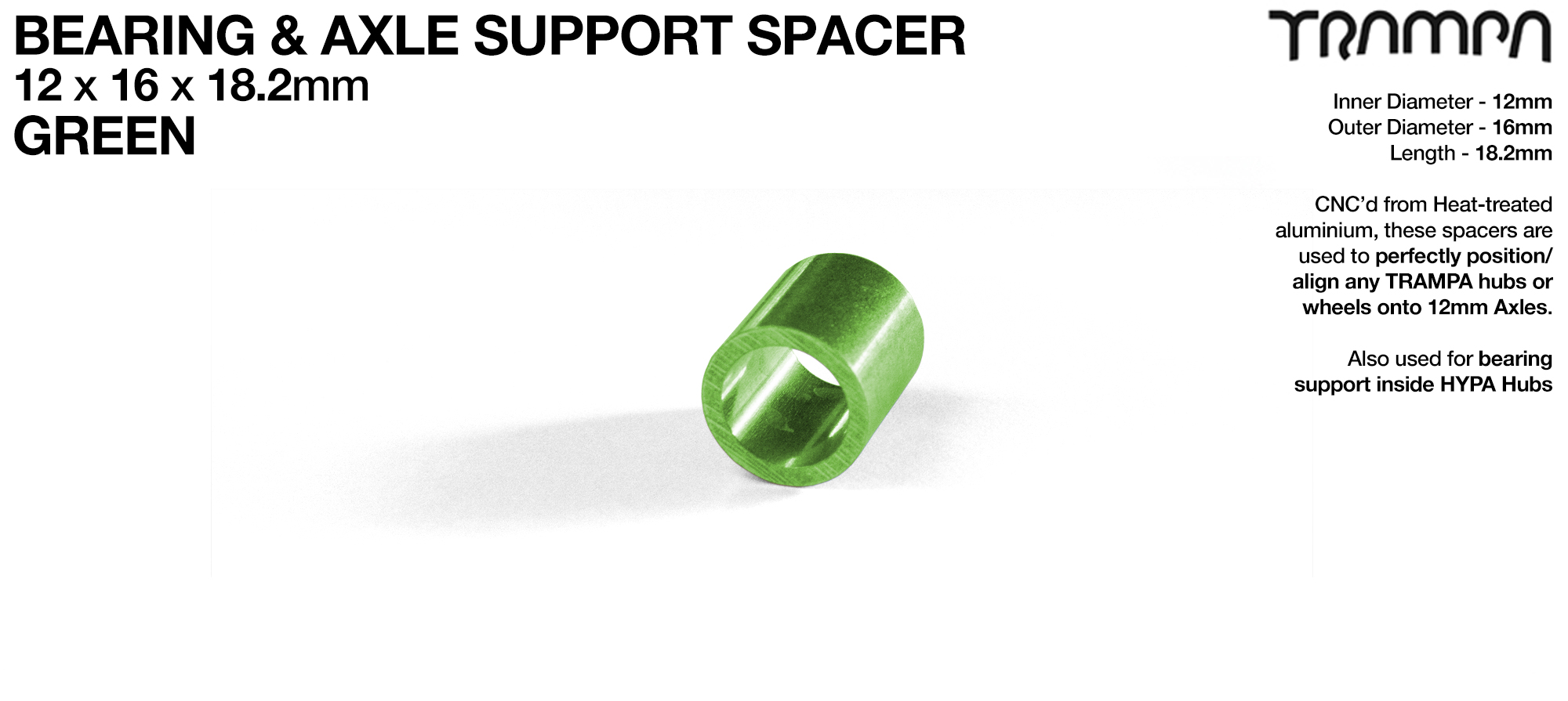 Wheel support spacer for all TRAMPA Wheels on 12mm ATB Axles - CNC precision 12mm x 16mm x 18.2mm  - GREEN