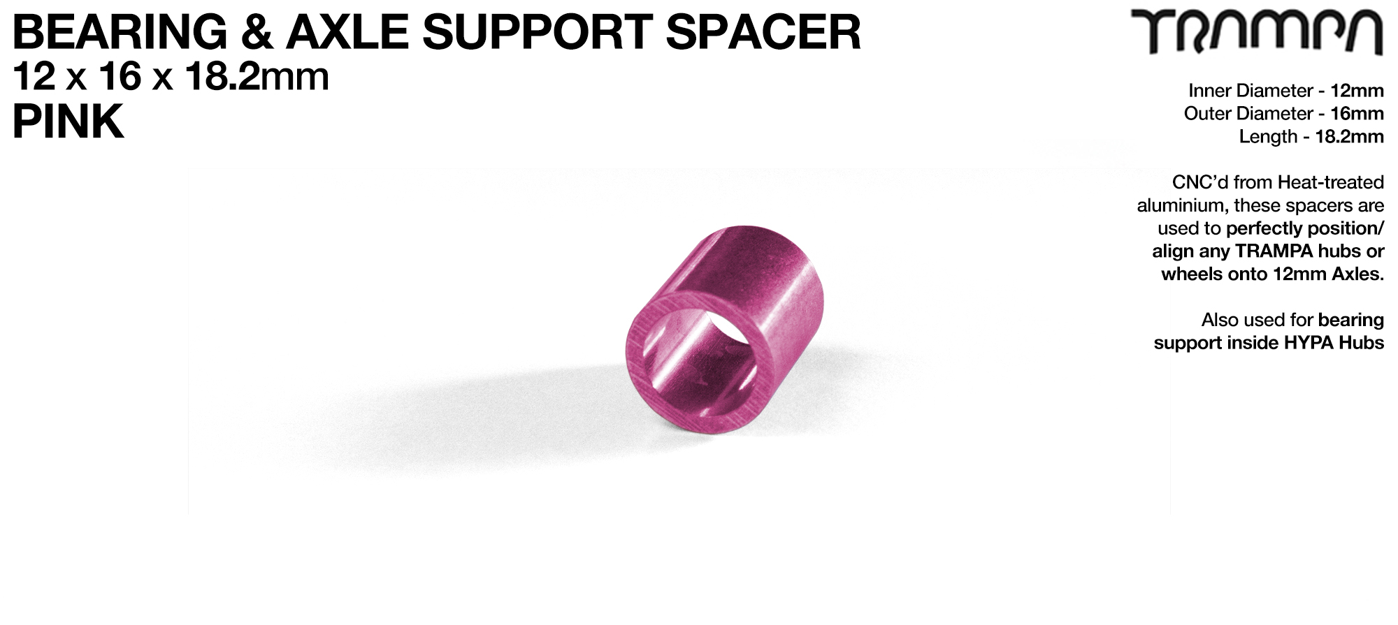 Wheel support spacer for all TRAMPA Wheels on 12mm ATB Axles - CNC precision 12mm x 16mm x 18.2mm  - PINK