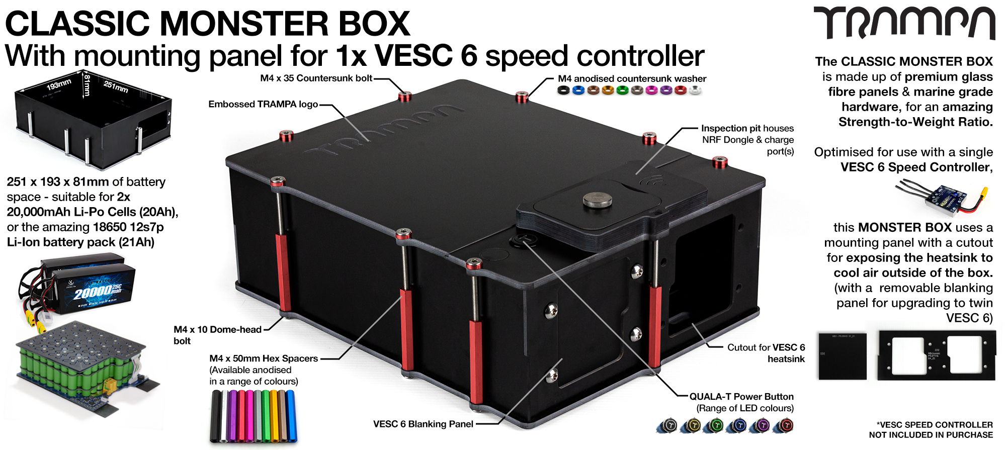MONSTER Box MkIV fits 84x 18650 cells to give 12s7p 21A or 2x22000 mAh Lipos & has Panels to fit 1x VESC 6 Internally. Made specifically to work in conjunction with TRAMPA's 1WD Electric MTB Decks, also works on any thing it can be adapted too