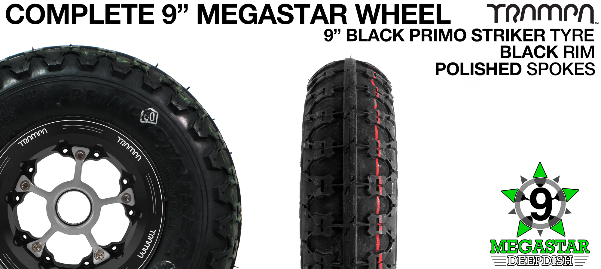 BLACK 9 inch Deep-Dish MEGASTARS Rim with POLISHED Spokes & 9 Inch PRIMO STRIKER Tyres