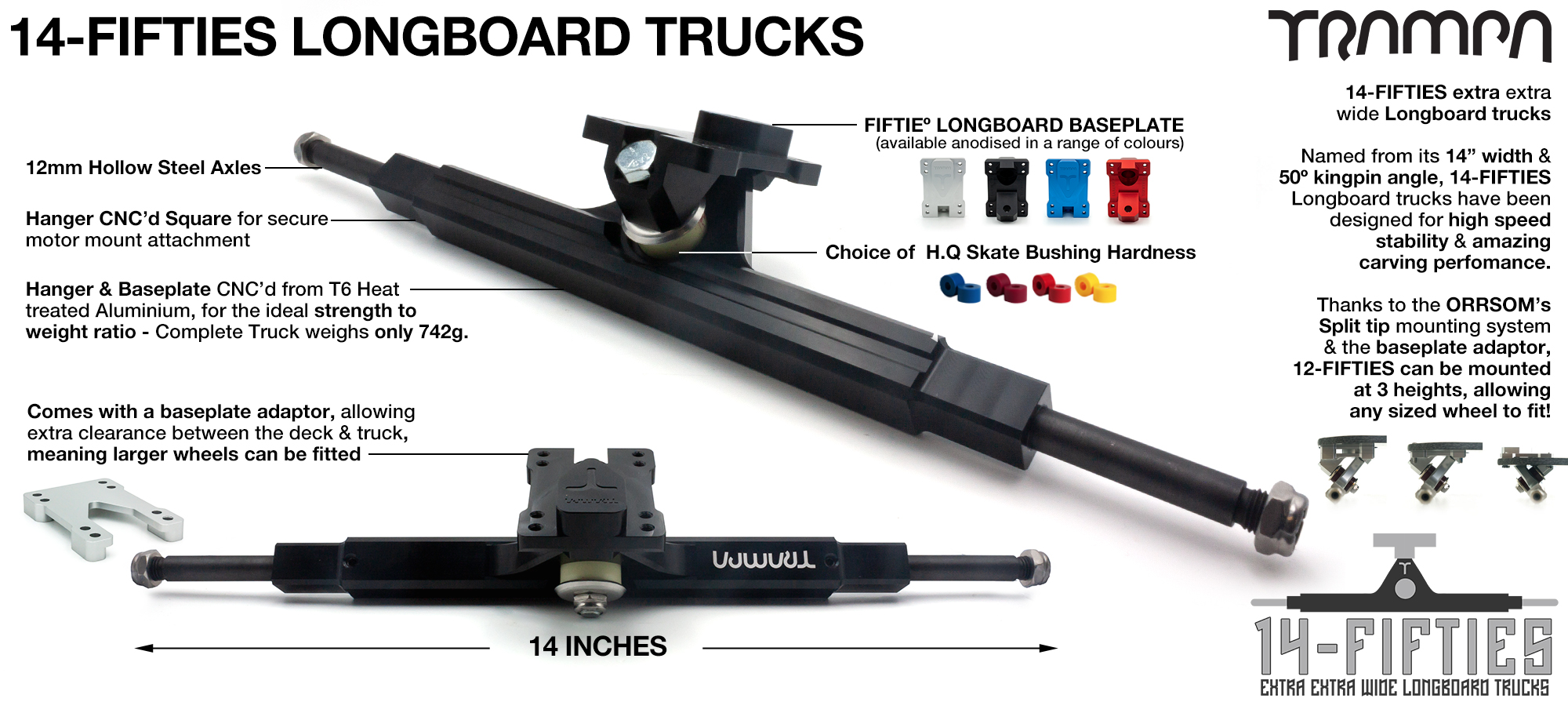 14FiFties - 14.5 Inches wide & Mounted at 50º CNC Precision made Super Extra Wide All Terrain Longboard Truck with 12mm Axles to fit any TRAMPA Wheel!!