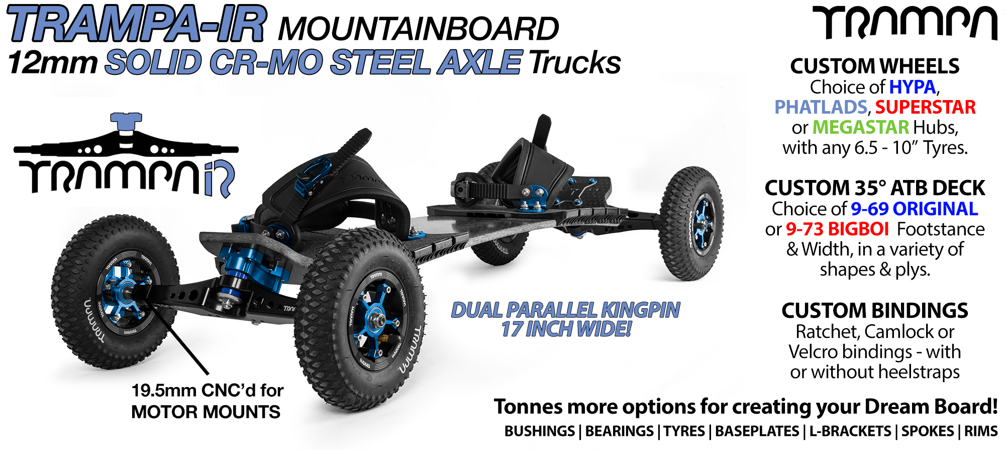 TRAMPA-IR Mountainboard with 12mm SOLID Axle 17 inch wide IR Trucks,RATCHET Bindings & Custom Wheels