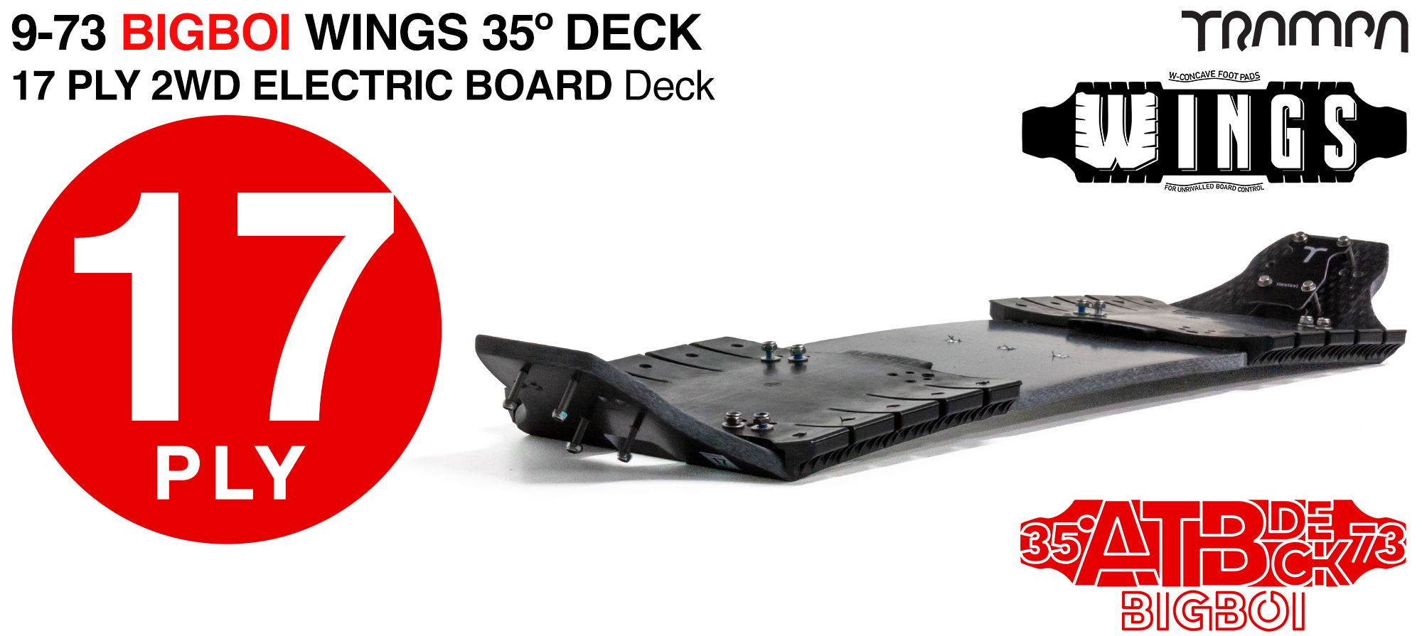 17ply 9-73 BigBoi Deck with WINGS & 2WD Cable Router - Stiff