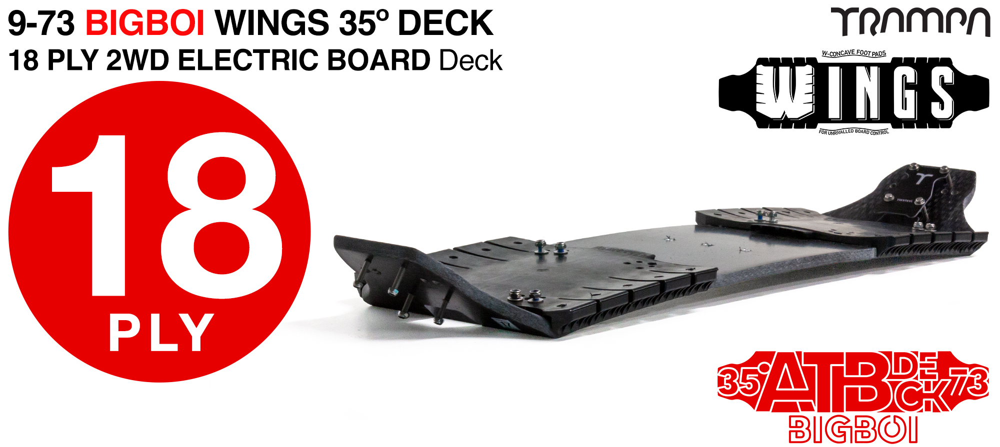 18ply 9-73 BigBoi Deck with WINGS & 2WD Cable Router - Stiffest