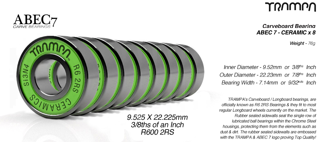 R6-2RS Abec 7 TRAMPA STREET CARVE Bearing used to fit STICKIES Longboard Wheels to 9.525mm Axels (9.525 x 22.225 x 7.14mm) x8