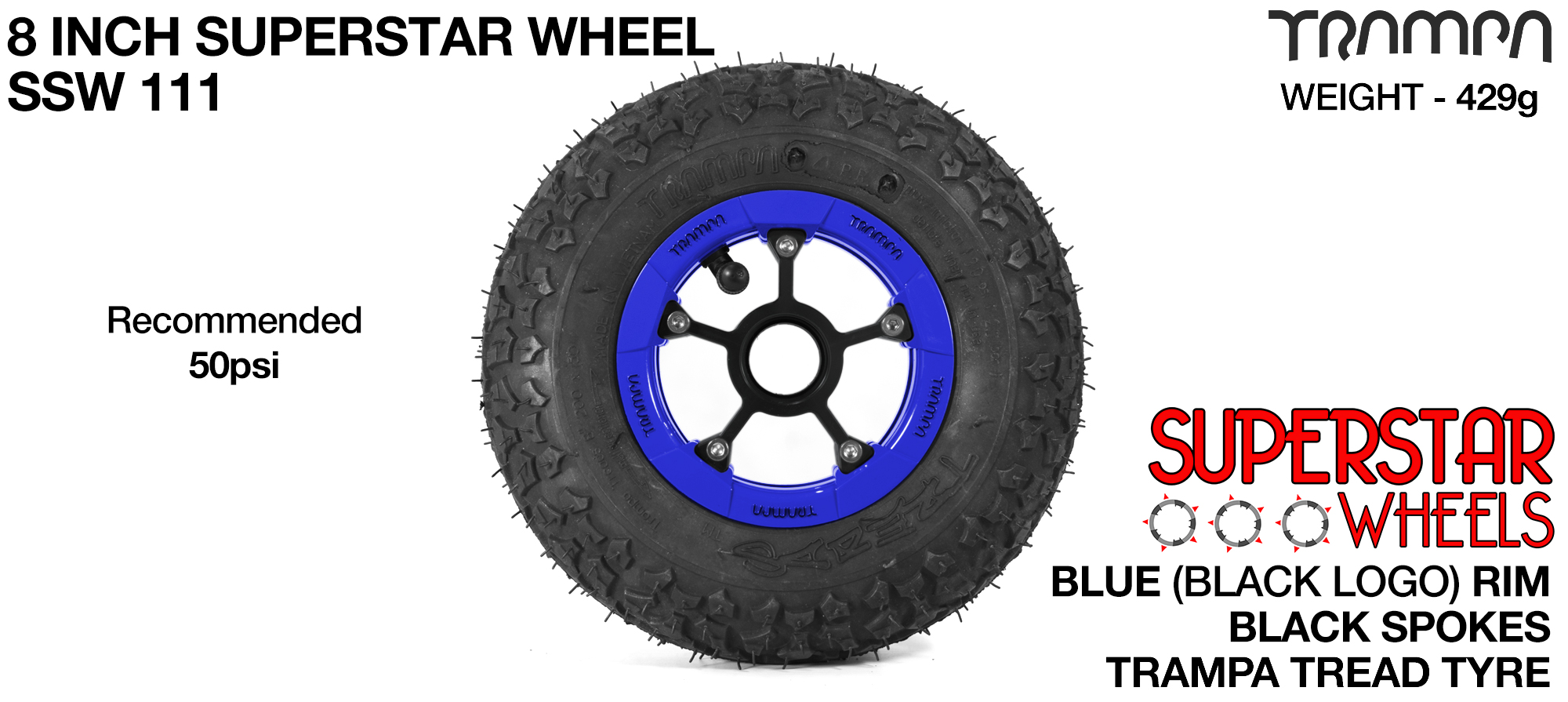 Superstar 8 inch wheels -  Blue & Black Logo Rim Black Anodised spokes & TRAMPA TREAD 8 inch Tyre