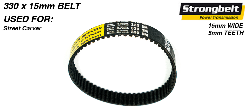 330mm long x 15mm wide HTD 5M HP STRONGBELT for STREET CARVE Motor Mounts USING Street Carve Panel & 33 or 37 Tooth Slave