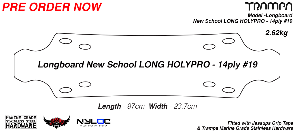 New Skool Long HOLYPRO Longboard - Drilled edged Gripped with Bolt Kit