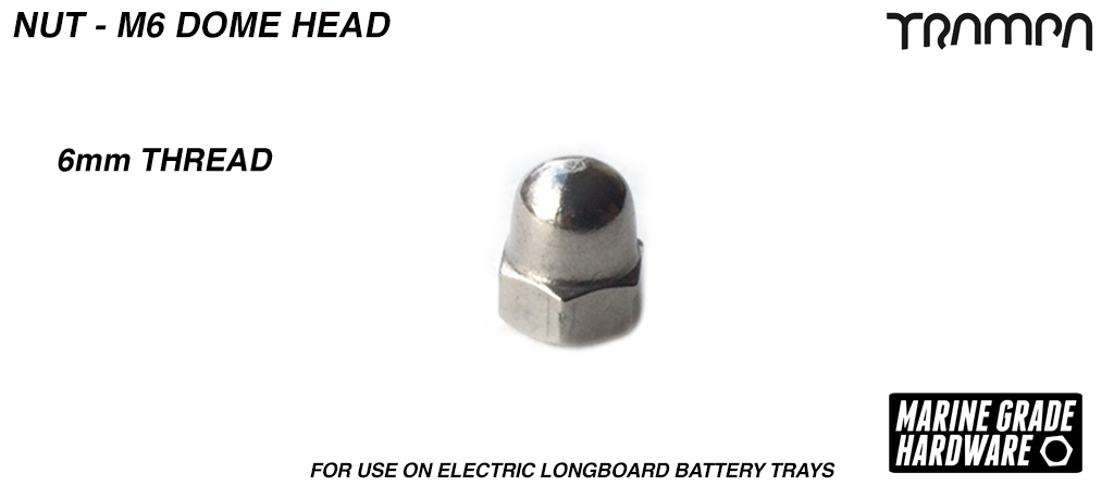 M6 Dome Head Nut - Marine Grade Stainless Steel