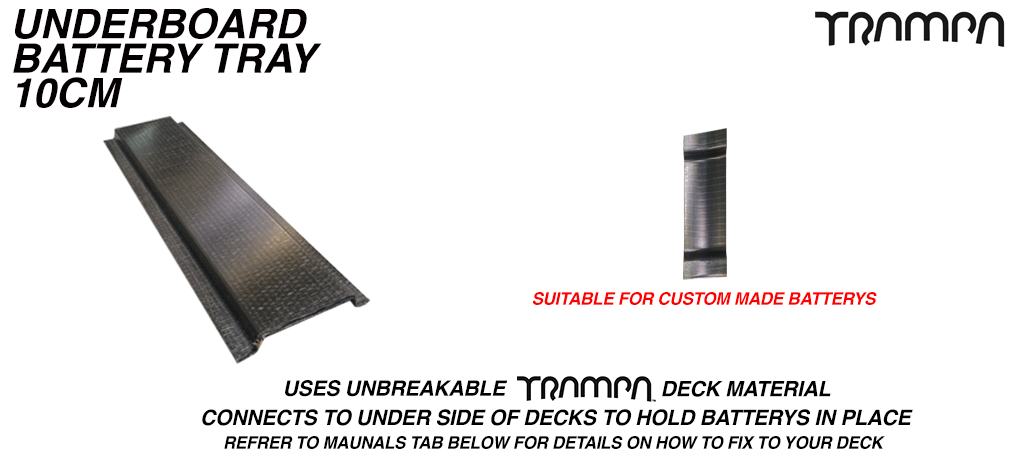 Underboard TRAMPA Deck Material Battery Tray in 10cm lengths