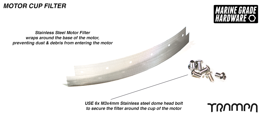Stainless Steel Motor out filter wraps around the base of the motor preventing dust n debris from entering the motor