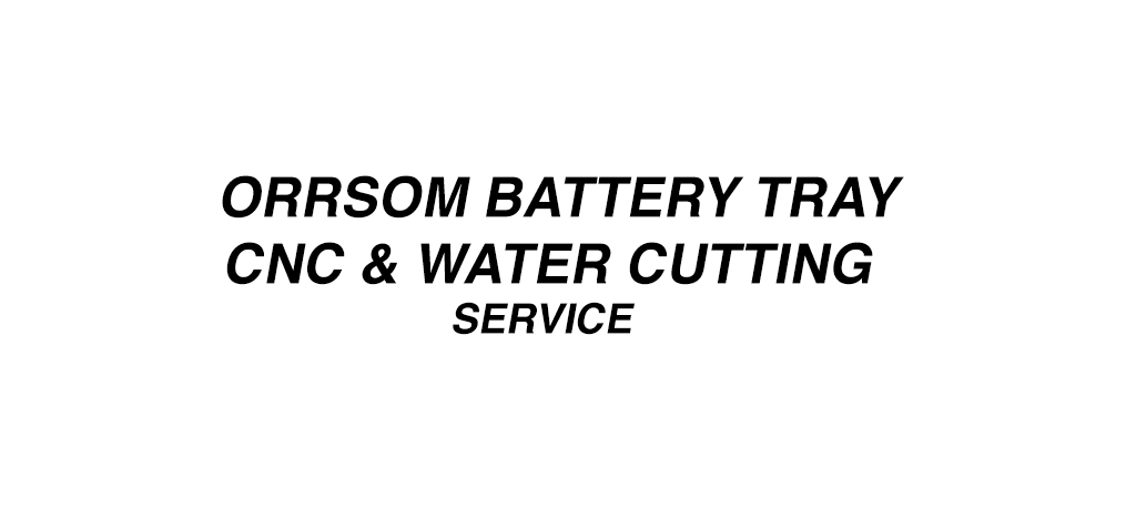 CNC & Water jet charge for cutting & Drilling the ORRSOM Battery Tray