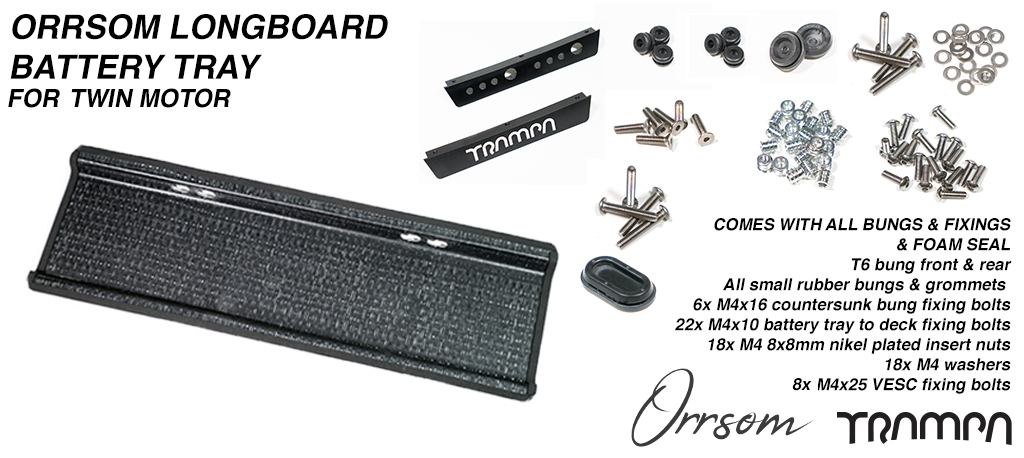 ORRSOM LONGBOARD Underboard Battery Tray 63cm long CNC precision mounting holes - With Battery Bungs & all fixings for TWIN Motor Longboards