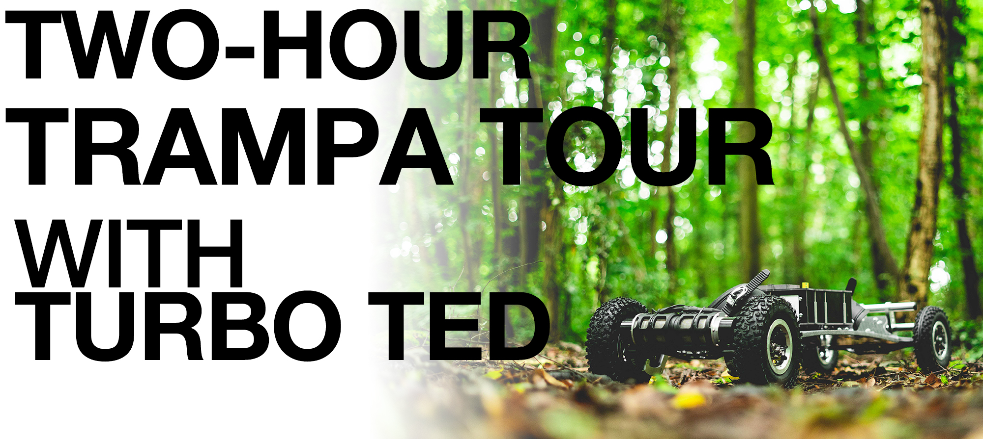 2 Hour Tour with Ted on an Electric Board Hand made by TRAMPA