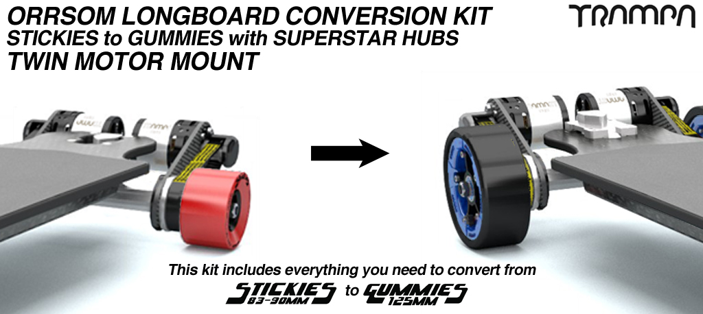 Stickies to Gummies Orrsom Conversion kit - Complete SUPERSTAR wheels for TWIN Motor