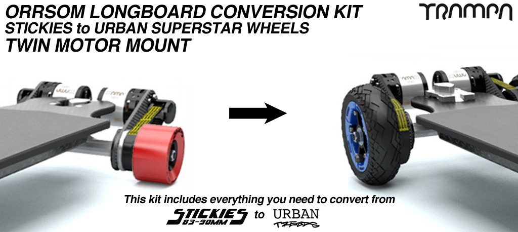 Stickies to Urban Treads Orrsom Conversion kit - Complete SUPERSTAR wheels for TWIN Motor