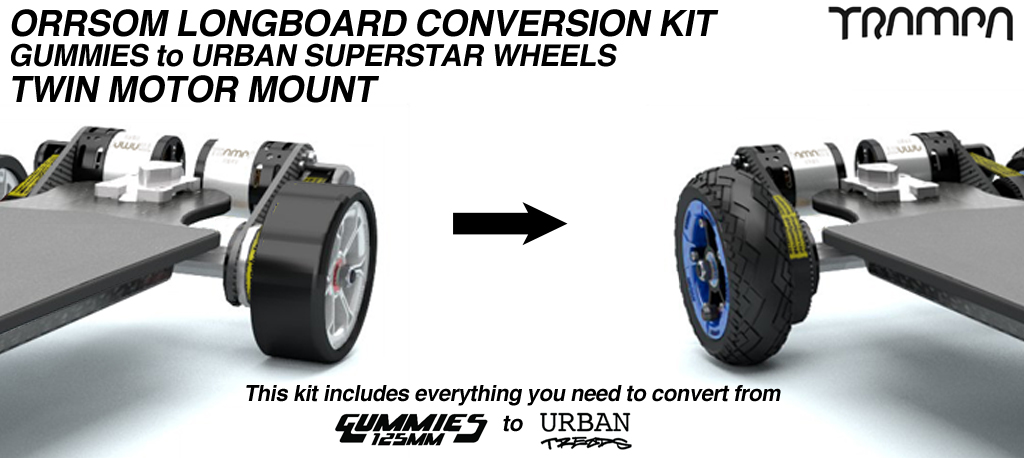 Gummies to Urban Treads Orrsom Conversion kit - Complete SUPERSTAR wheels for TWIN Motor