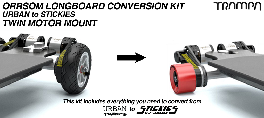 Urban Treads to Stickies Orrsom Conversion kit - 83 0r 90mm Longboard wheels for TWIN Motor