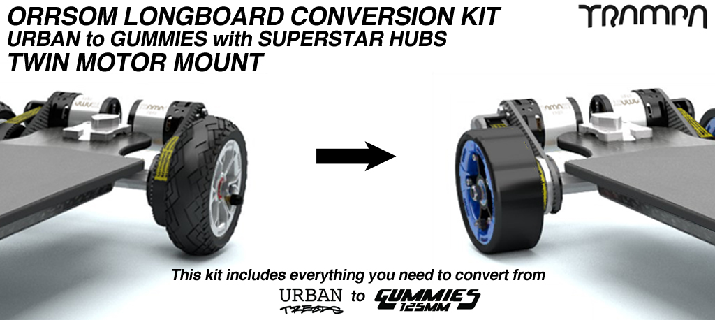 Urban Treads to Gummies Orrsom Conversion kit - Complete SUPERSTAR wheels for TWIN Motor