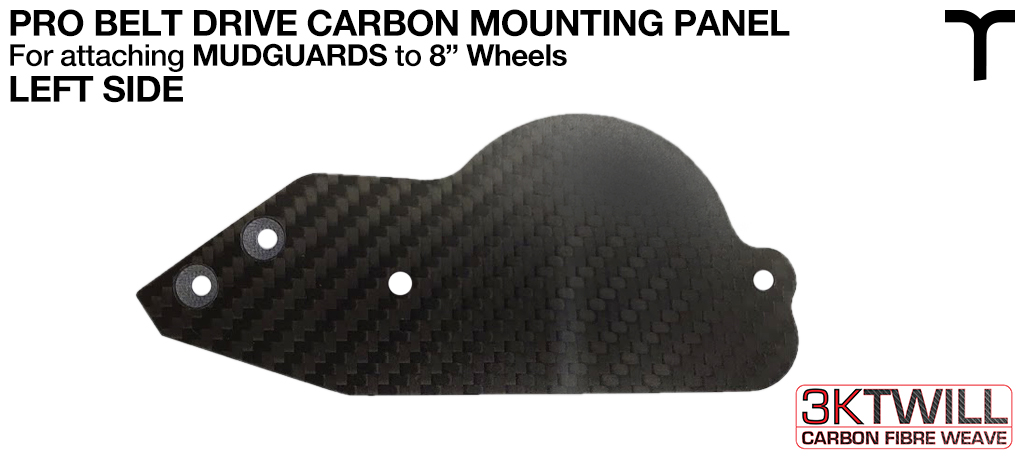 8 inch Mud Guard 3mm Carbon Fibre PRO BELT DRIVE Mounting Panel - LEFT PART 1