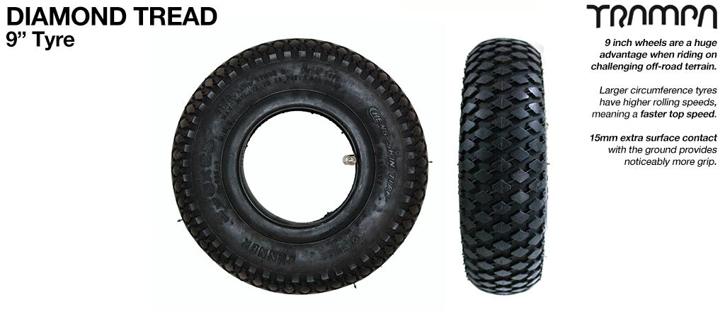 9 Inch DIAMOND TREAD Tyres on the REAR (+£10)