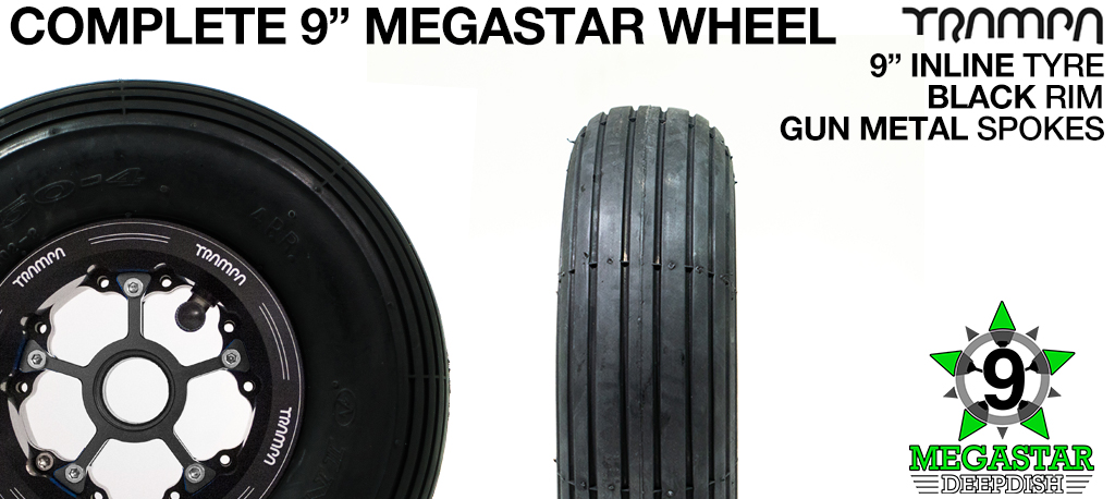 BLACK 9 inch Deep-Dish MEGASTARS Rim with GUN METAL Spokes & 9 Inch INLINE Tyres