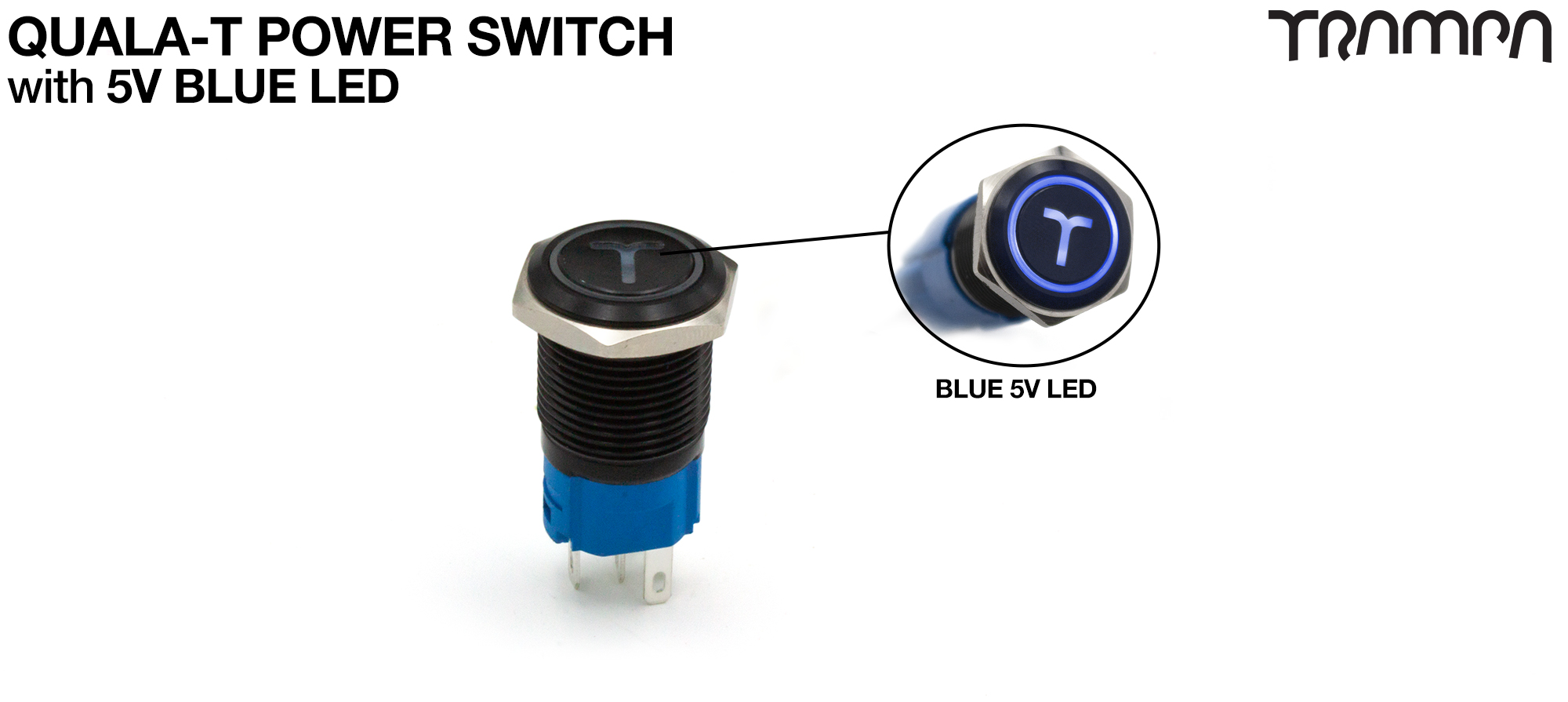 TRAMPA Switch with 5V BLUE LED QUALA-T & 16mm Stainless Steel Fixing Nut