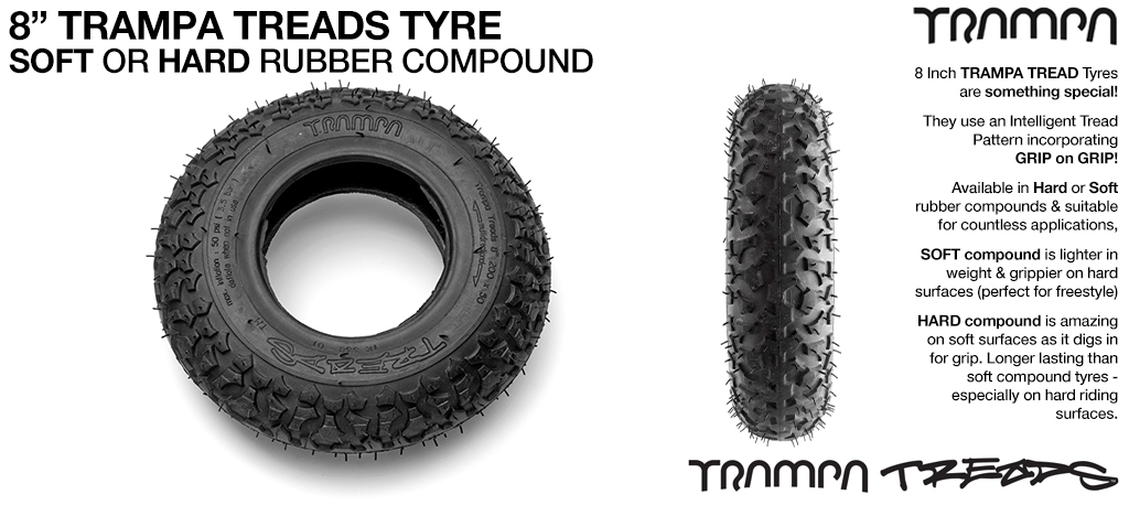 8 Inch TRAMPA TREADS Tyre - Hard or Soft Compound