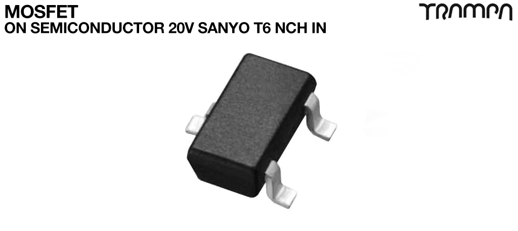 MOSFET / ON Semiconductor 20V Sanyo T6 NCH IN