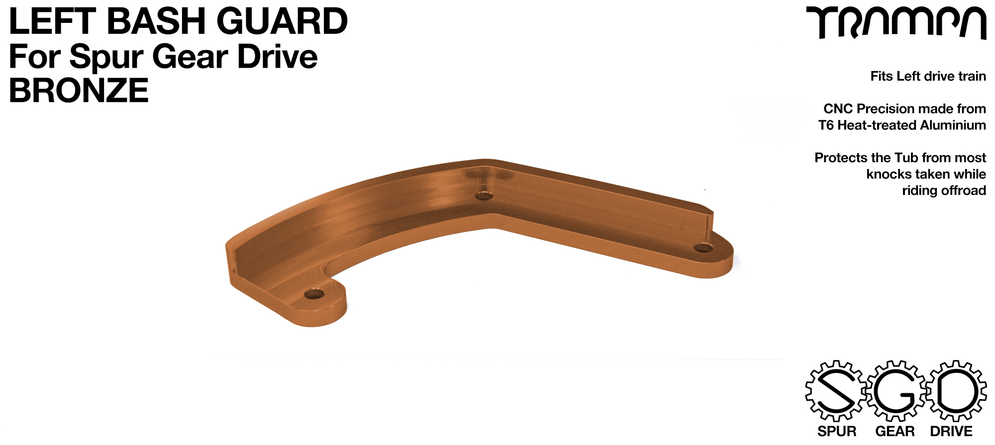 MkII Spur Gear Drive Bash Guard - LEFT Side - BRONZE