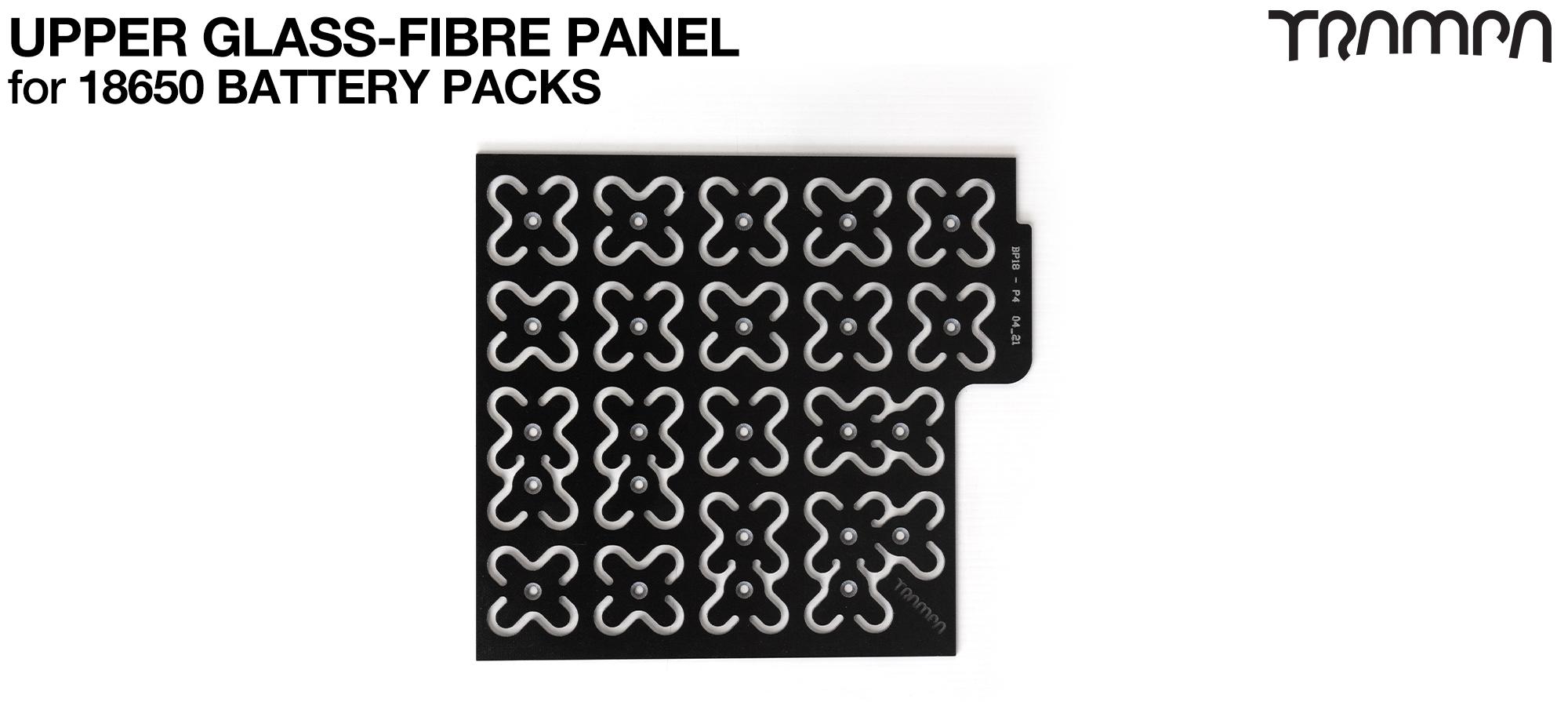 Upper Glass Fibre Panel for 18650 Pack