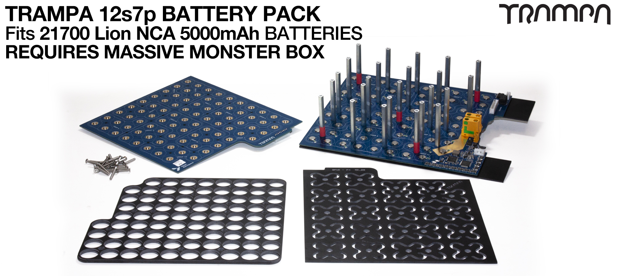 21700 PCB Pack with integrated BMS fits 84x 21700 cells (12s7p) to give 35A of range! Specifically made to work with TRAMPA's MASSIVE MONSTER Box fitting to TRAMPA Electric Decks but can be adapted to fit anything!!