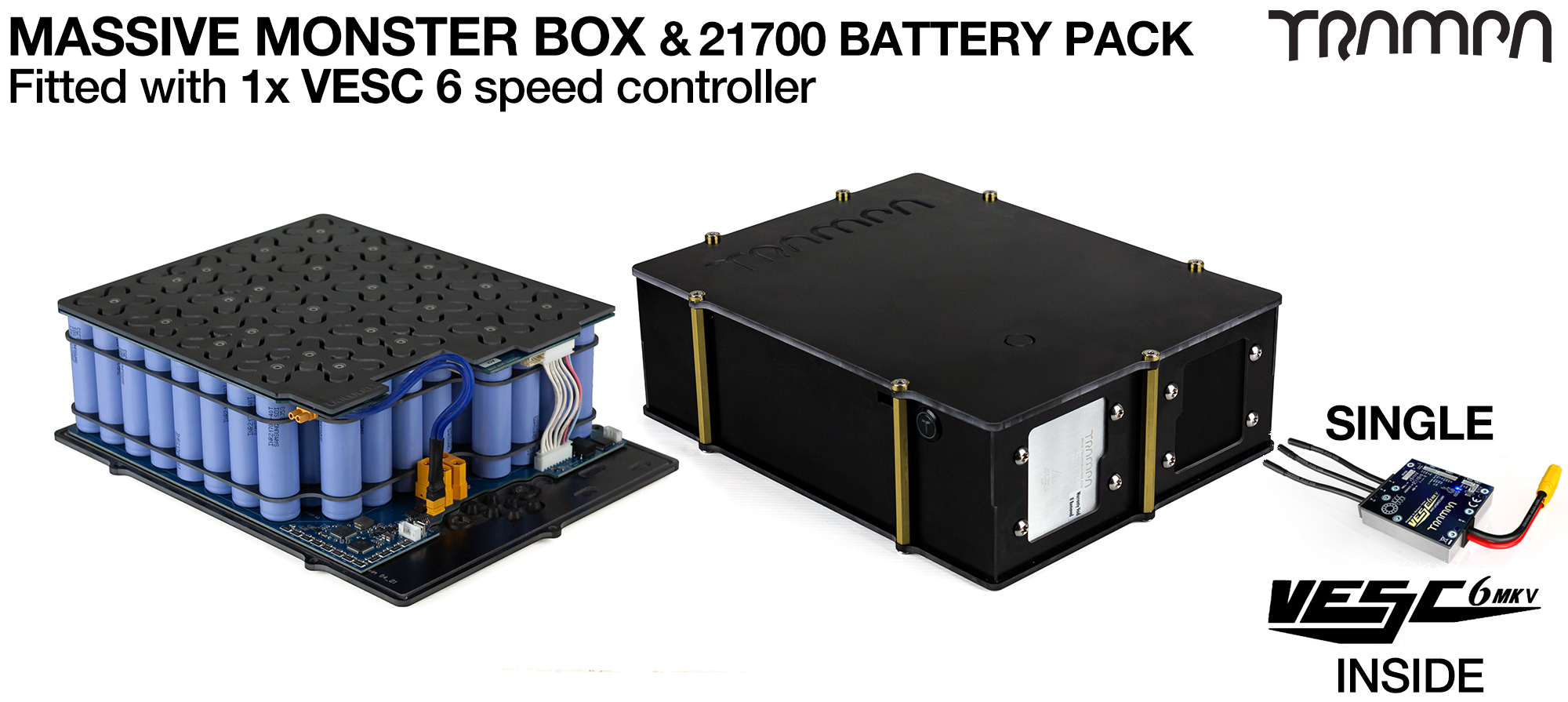 21700 2WD MASSIVE MONSTER Box with 21700 PCB Pack 1x VESC 6 & 84x 21700 cells 12s7p - Specifically made to work in conjunction with TRAMPA's Electric Decks but can be adapted to fit anything - UK Customers only