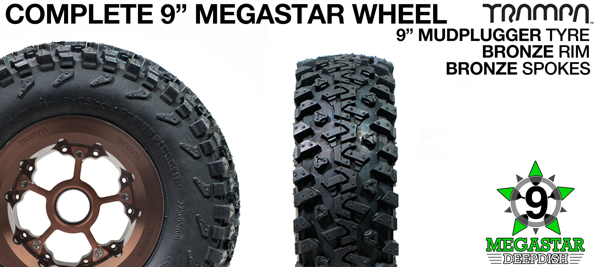 BRONZE 9 inch Deep-Dish MEGASTARS Rim with BRONZE Spokes & 9 Inch MUDPLUGGER Tyres