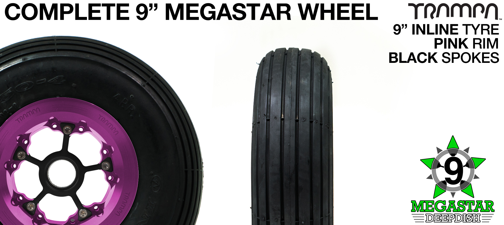 PINK 9 inch Deep-Dish MEGASTARS Rim with BLACK Spokes & 9 Inch INLINE Tyre