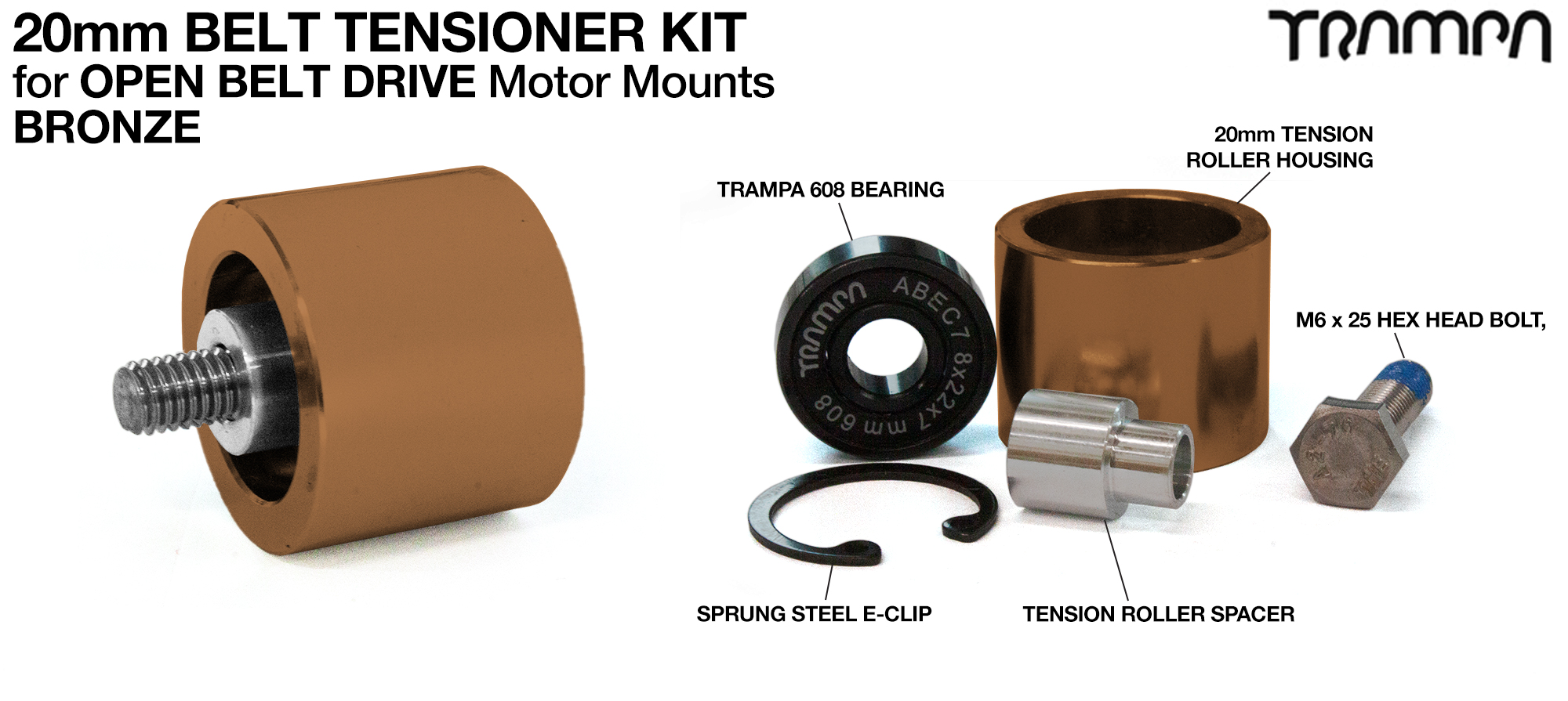 BRONZE OBD 20mm Belt Tensioners