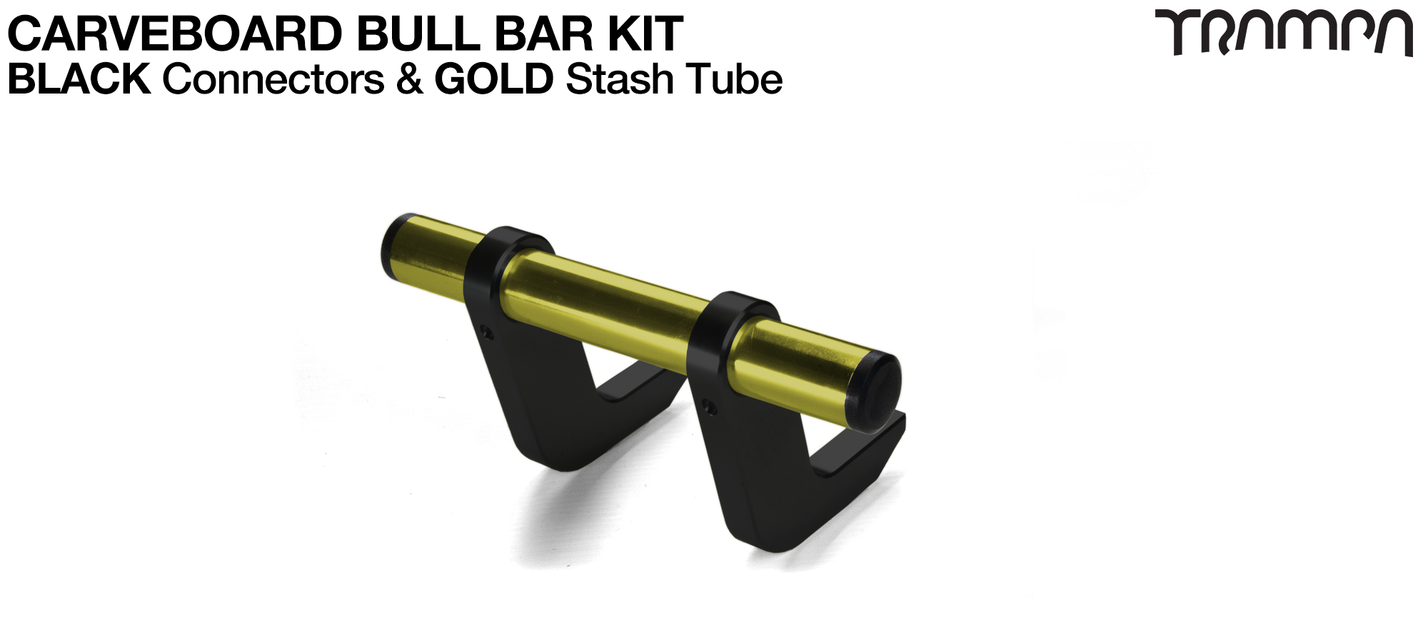 BLACK Uprights & GOLD Crossbar BULL BARS for CARVE BOARDS using T6 Heat Treated CNC'd AluminIum Clamps, Hollow Aluminium Stash Tubes with Rubber end bungs
