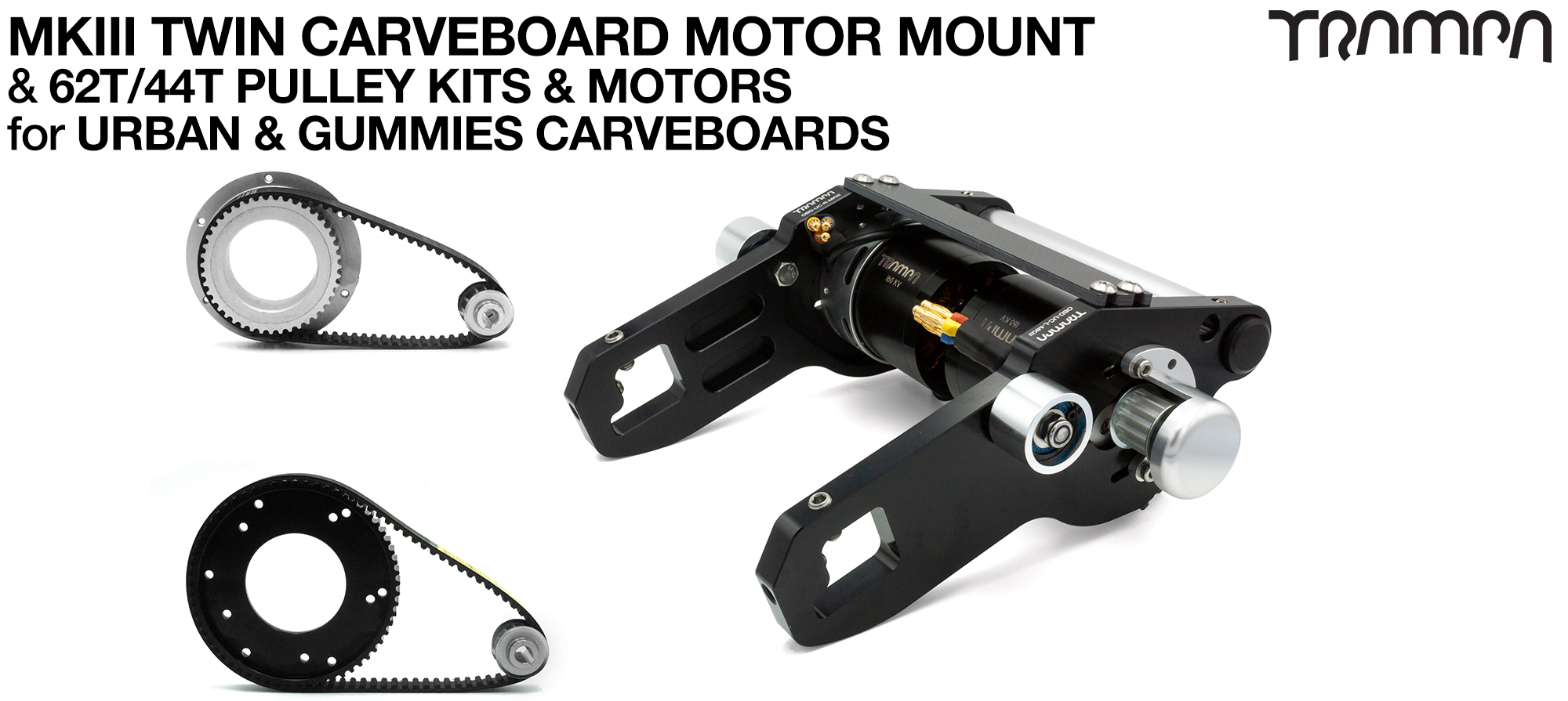 MkIII 2in1 CARVEBOARD Motormount with 44 tooth GUMMY & 62 tooth URBAN Pulleys & TRAMPA Motor - TWIN