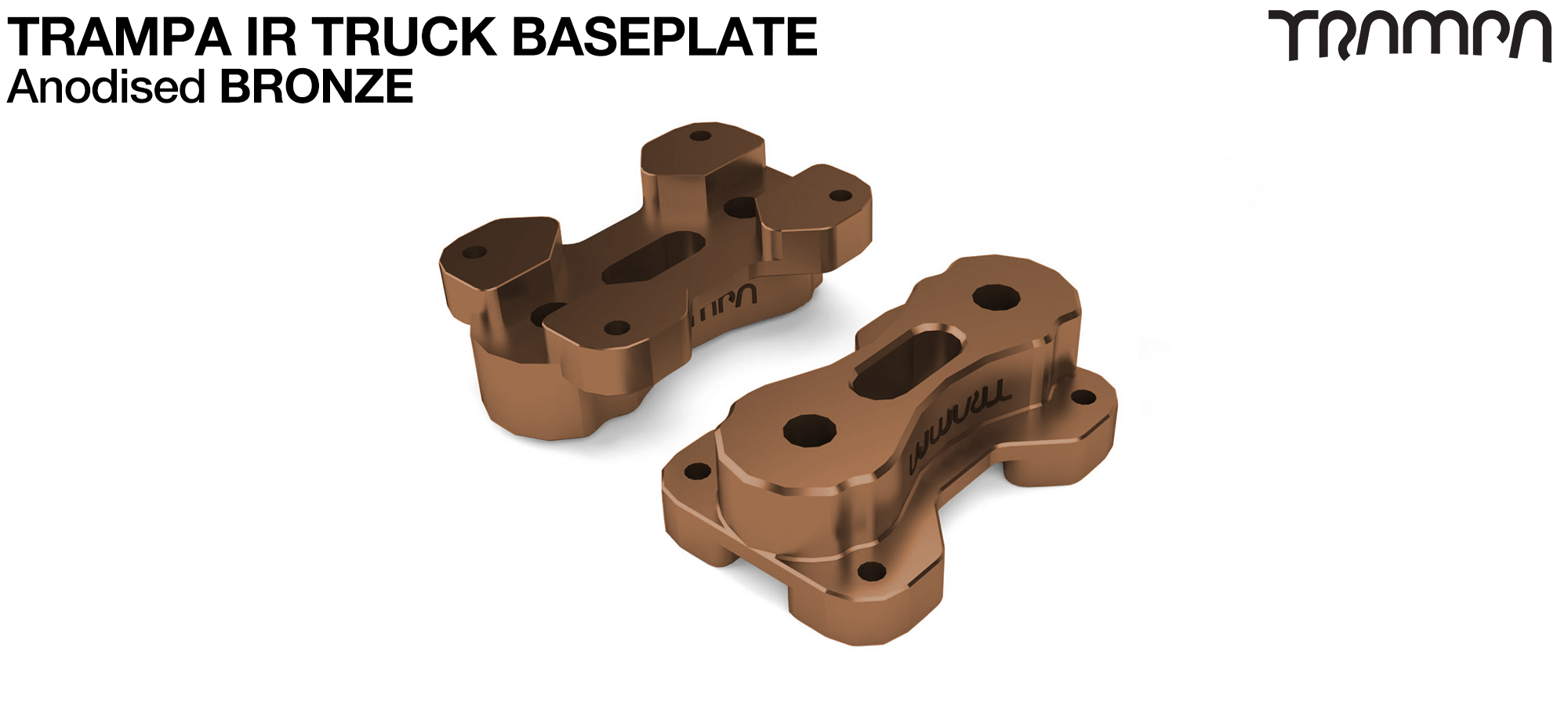TRAMPA IR BASEPLATE - CNC Precision made TRAMPA IR Trucks are super light & Packed with performance - BRONZE