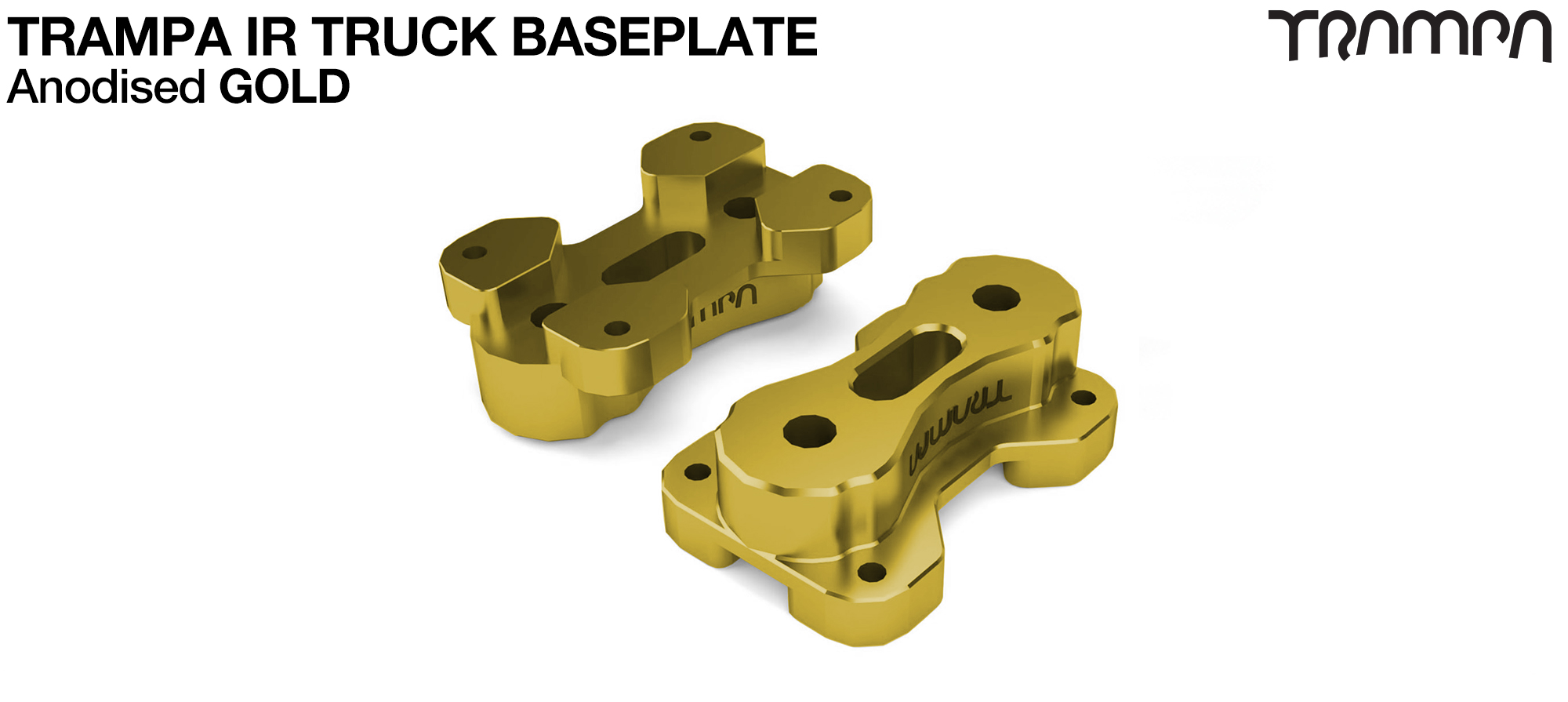 TRAMPA IR BASEPLATE - CNC Precision made TRAMPA IR Trucks are super light & Packed with performance - GOLD