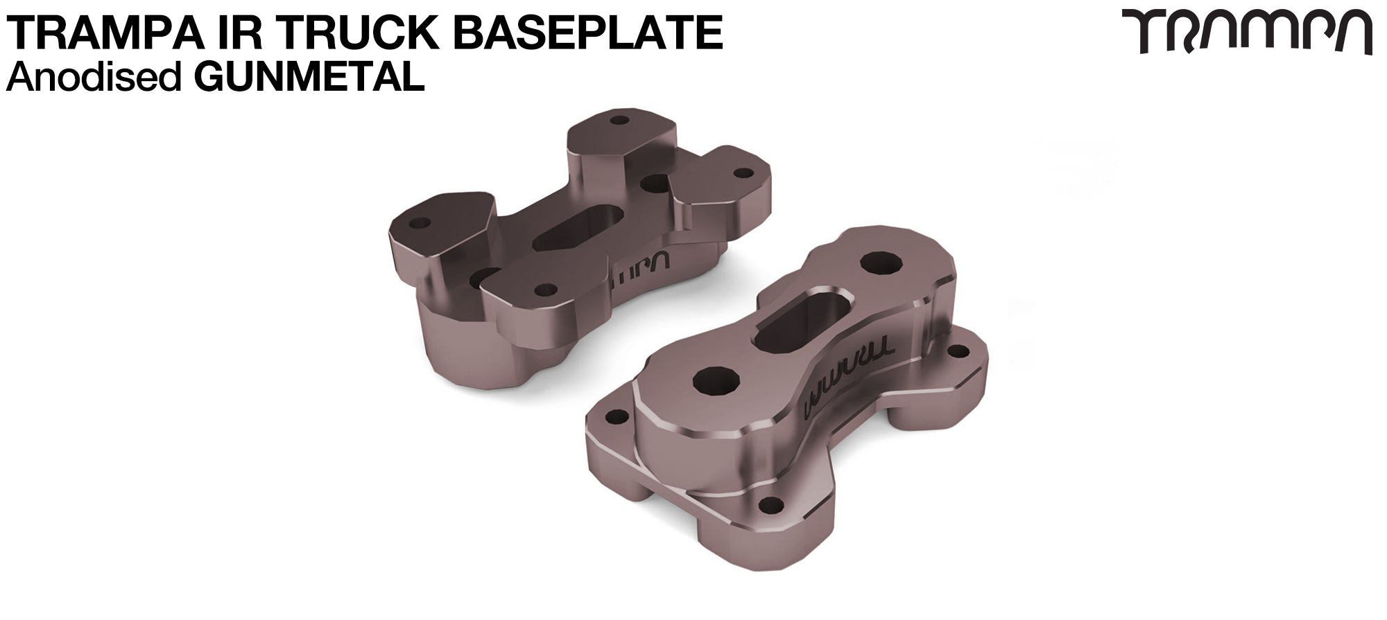 TRAMPA IR BASEPLATE - CNC Precision made TRAMPA IR Trucks are super light & Packed with performance - GUNMETAL