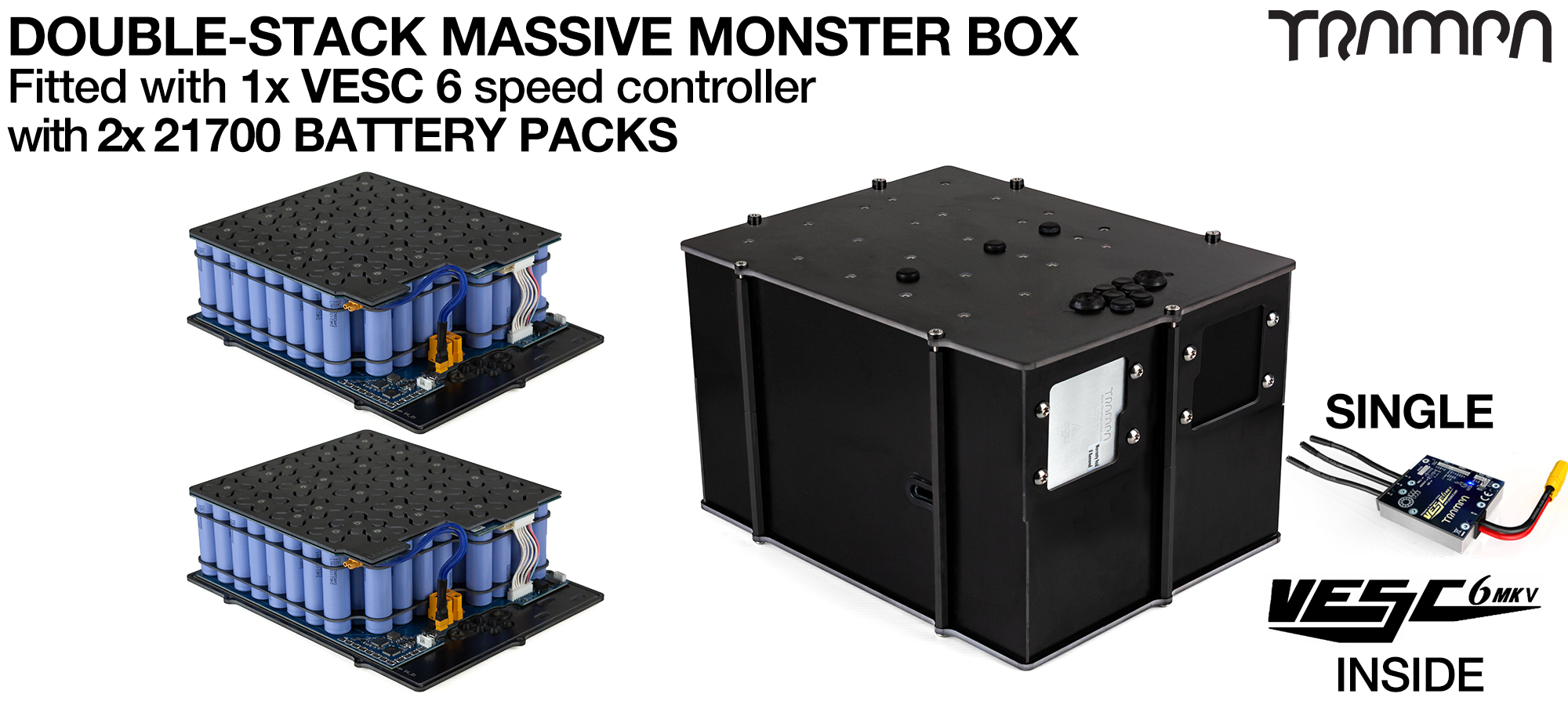 2WD DOUBLE STACK MASSIVE MONSTER Box with 21700 PCB Pack 1x VESC 6 & 168x 21700 cells 12s7p - Specifically made to work in conjunction with TRAMPA's Electric Decks but can be adapted to fit anything - UK Customers only